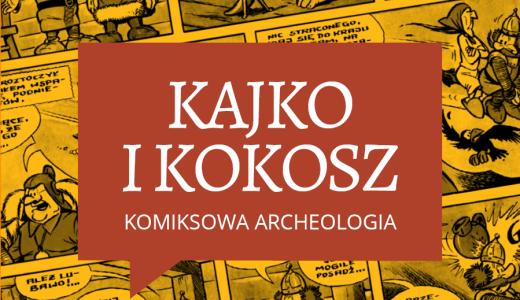Kajko i Kokosz – Komiksowa archeologia Gniezno